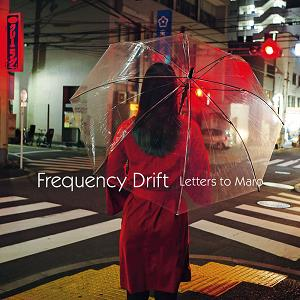 Letters to Maro - FREQUENCY DRIFT