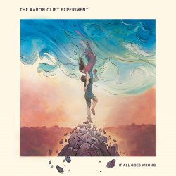 If all goes wrong - THE AARON CLIFT EXPERIMENT