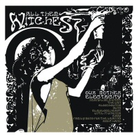 Our mother electricity - ALL THEM WITCHES