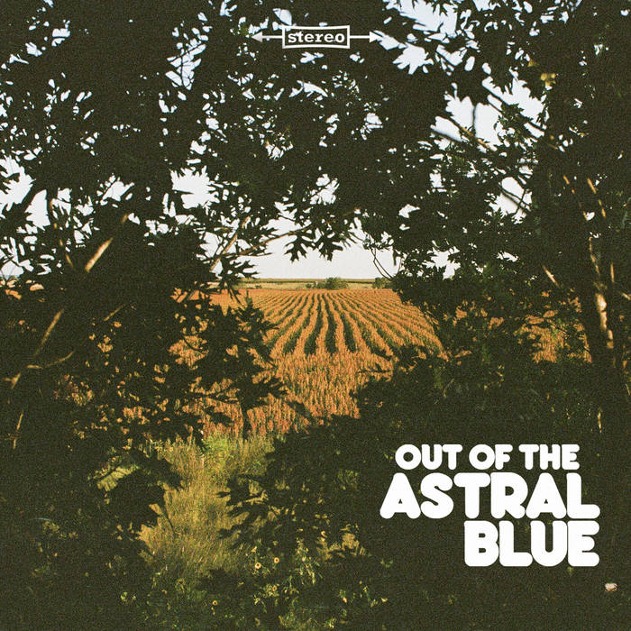 Out of the astral blue - ASTRAL BLUE