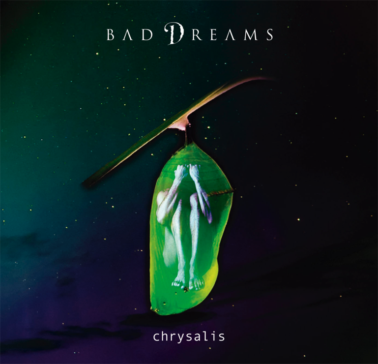 Chrysalis - BAD DREAMS
