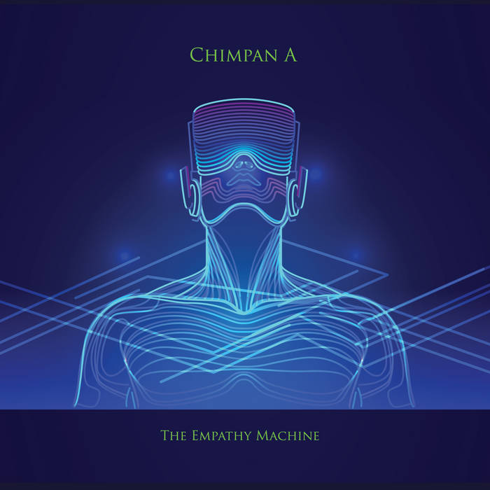 The Empathy Machine - CHIMPAN A