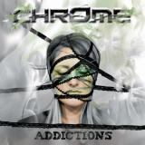 Addictions - CHROME