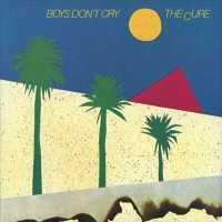 Boys Don't Cry - CURE (THE)