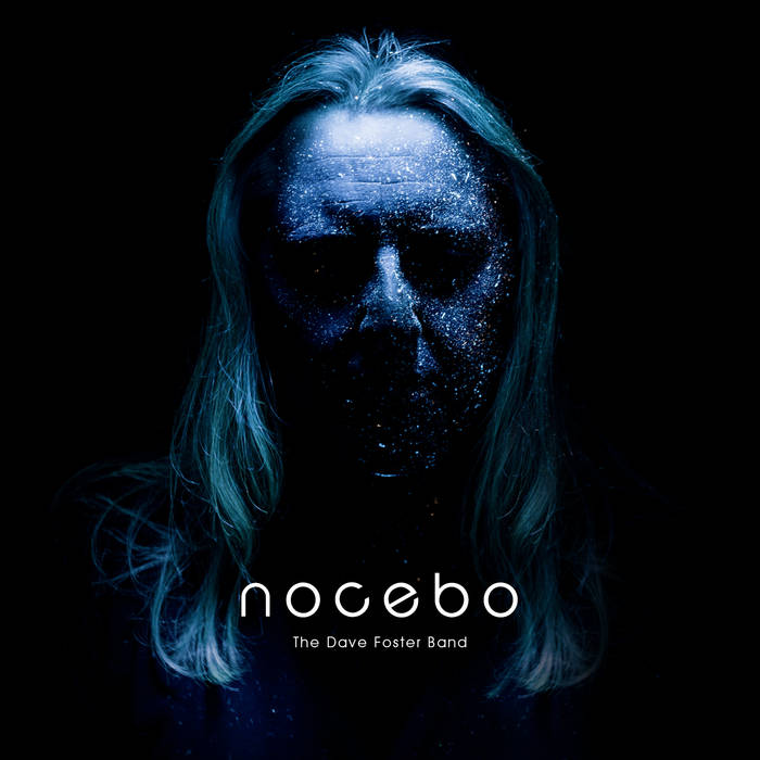 Nocebo - THE DAVE FOSTER BAND