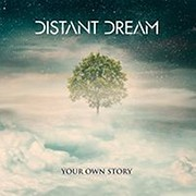 Your own story - DISTANT DREAM