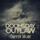 Suffer More - DOOMSDAY OUTLAW