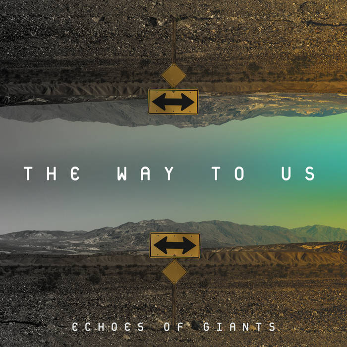 The way to us - ECHOES OF GIANTS
