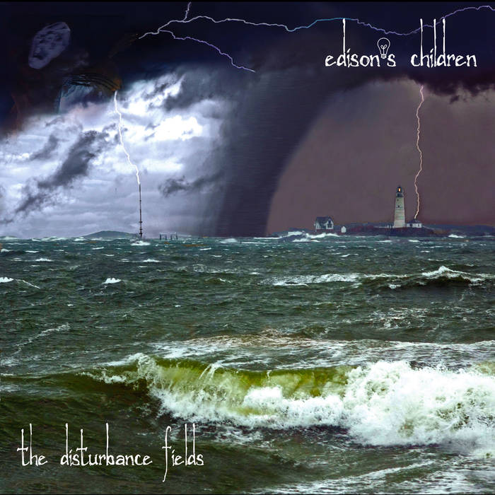 The Disturbance Fields - EDISON'S CHILDREN