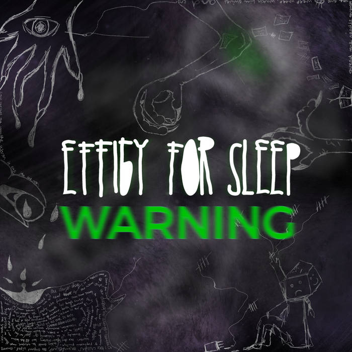 Warning - EFFIGY FOR SLEEP