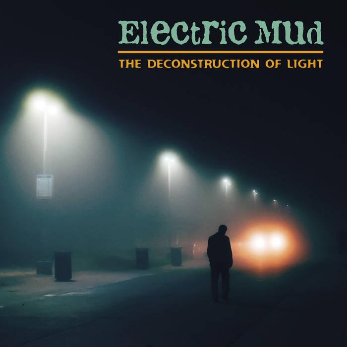 The Deconstruction of light - ELECTRIC MUD