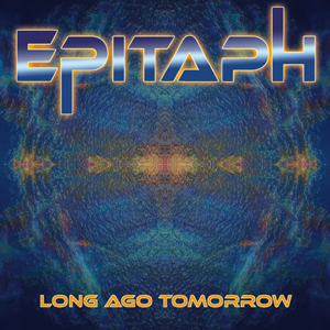 Long Ago Tomorrow - EPITAPH