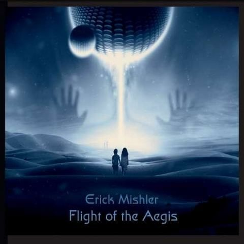 Flight of the Aegis - ERICK MISHLER