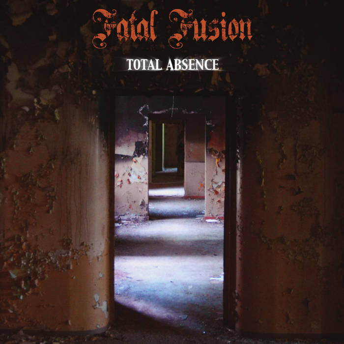 Total absence - FATAL FUSION