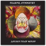 Louder Than Words - FEARFUL SYMMETRY