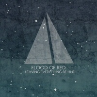 Leaving everything behind - FLOD OF RED
