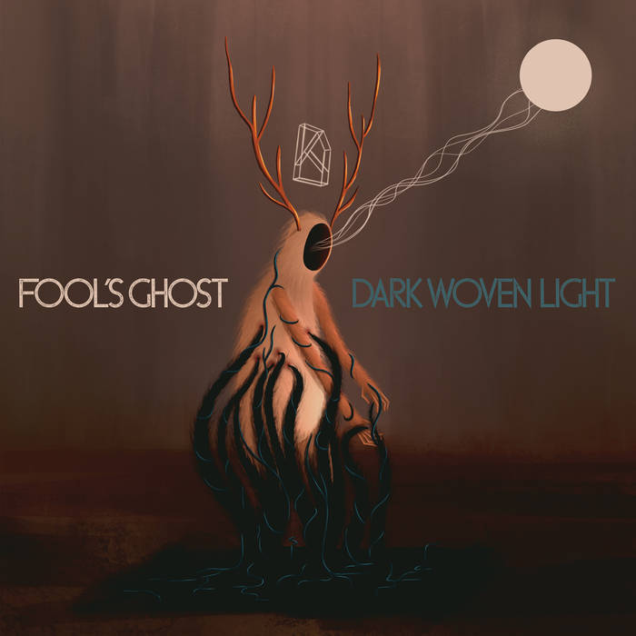 Dark Woven Light  - FOOL'S GHOST