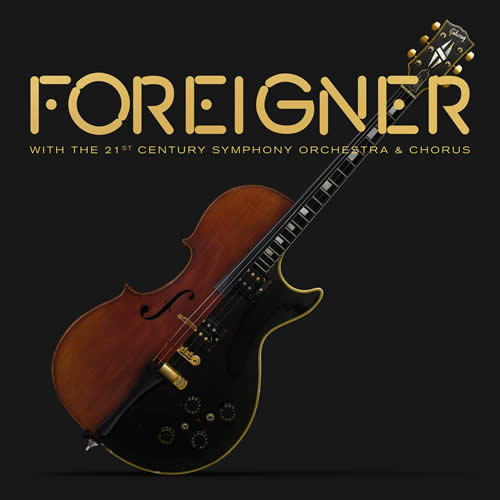 FOREIGNER WITH THE 21ST CENTURY SYMPHONY ORCHESTRA & CHORUS.  - FOREIGNER