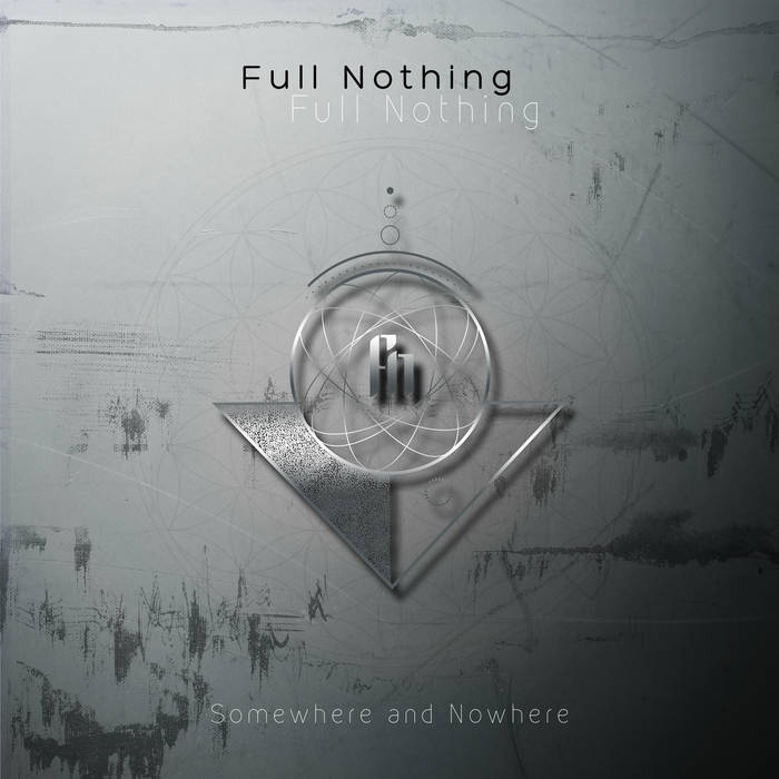 Somewhere and nowhere - FULL NOTHING