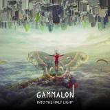 Into the half light - GAMMALON