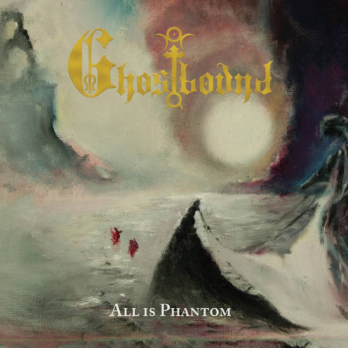 All is phantom - GHOSTBOUND