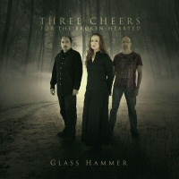 Three Cheers For The Broken Hearted - GLASS HAMMER