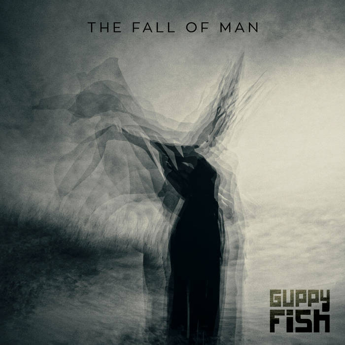 The Fall of Man - GUPPY FISH