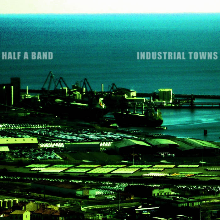 Industrial towns - HALF A BAND