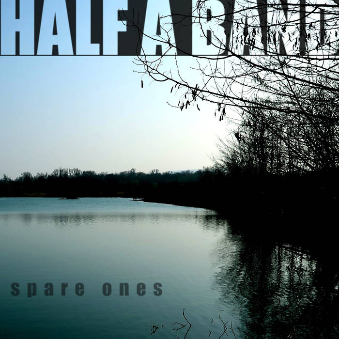 Spare Ones - HALF A BAND