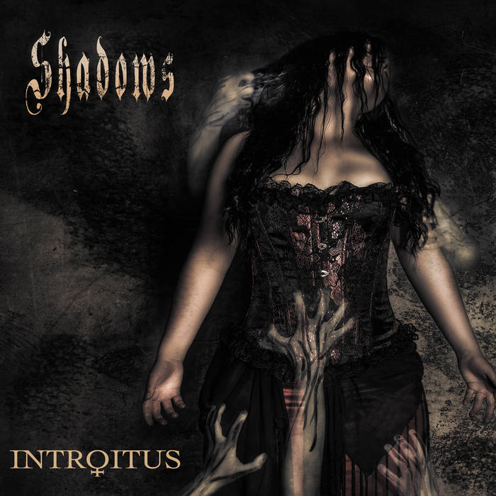 Shadows - INTROITUS