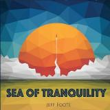 Sea of Tranquility - JEFF FOOTE