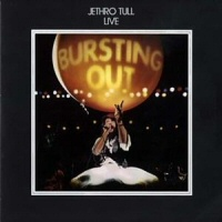 Live - Bursting Out  - JETHRO TULL