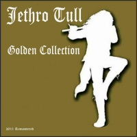 Golden Collection (Remastered) - JETHRO TULL