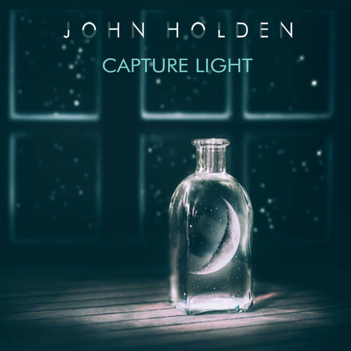 Capture Light - JOHN HOLDEN