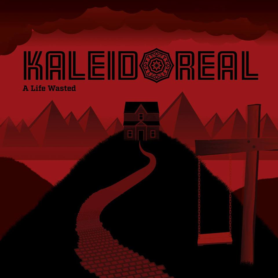 A life wasted - KALEIDOREAL