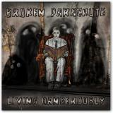 Living Dangerously - BROKEN PARACHUTE