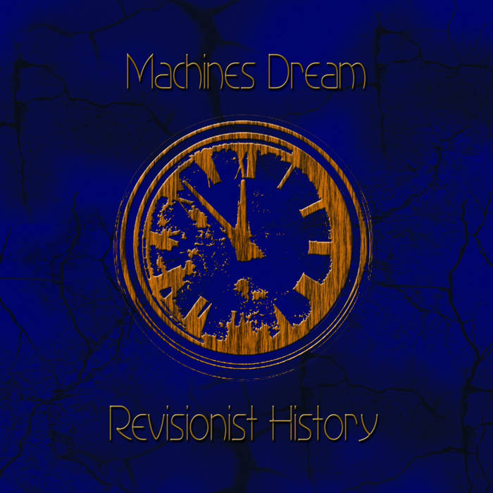 Revisionist History - MACHINES DREAM