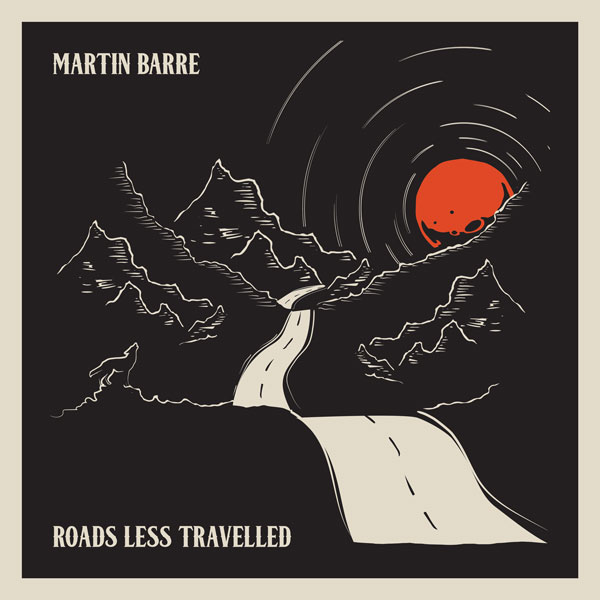 Roads less travelled - MARTIN BARRE