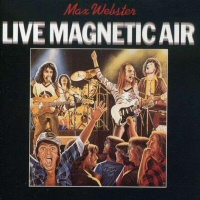 Live Magnetic Air  - MAX WEBSTER