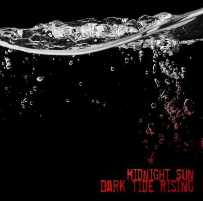Dark Tide Rising - MIDNIGHT SUN