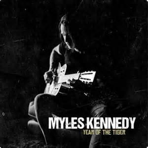 Year of the tiger - MYLES KENNEDY