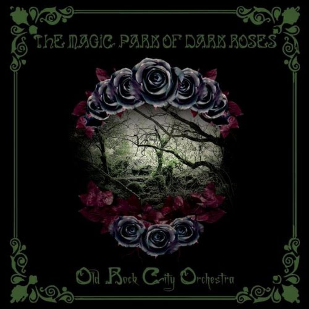 The magic park of dark rose - OLD ROCK CITY ORCHESTRA