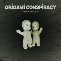 Friendly ghosts - ORIGAMI CONSPIRACY