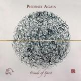 Friends of spirit - PHOENIX AGAIN