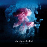 All The Wars - Pineapple Thief