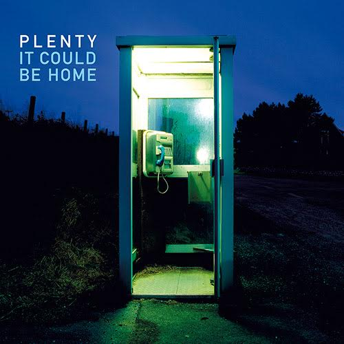 It could be home - PLENTY