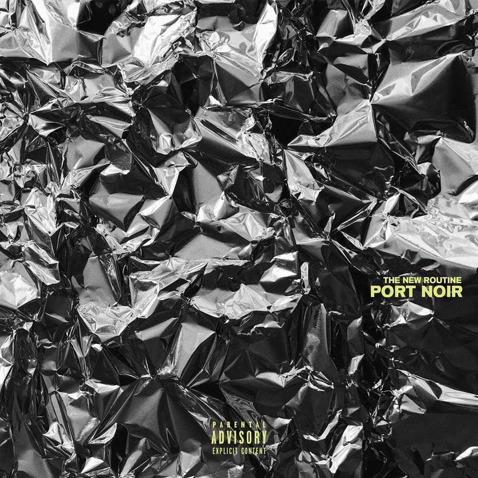 The New Routine - PORT NOIR