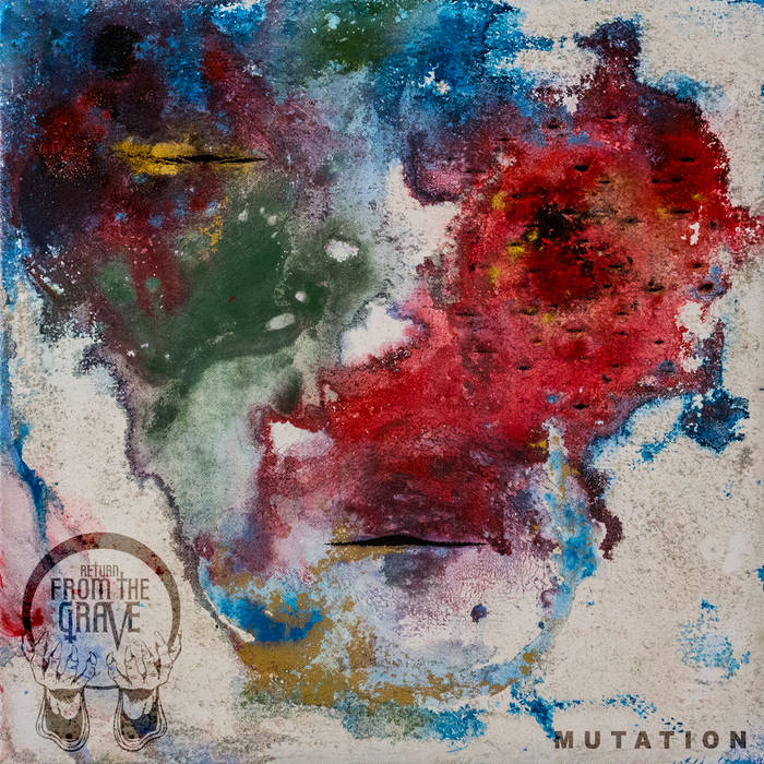 Mutation - RETURN FROM THE GRAVE