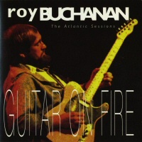 The Atlantic Sessions - Guitar On Fire - ROY BUCHANAN