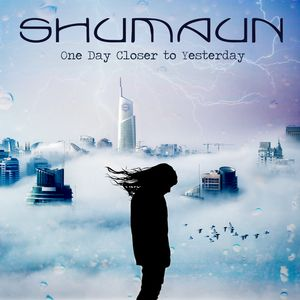 One Day Closer To Yesterday - SHUMAUN